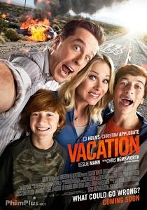 Phim Kỳ Nghỉ Bá Đạo - Vacation ()2015)