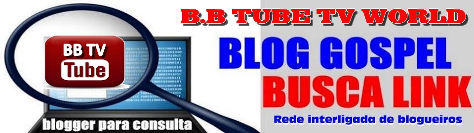 BLOG BUSCA TUBE TV WORLD