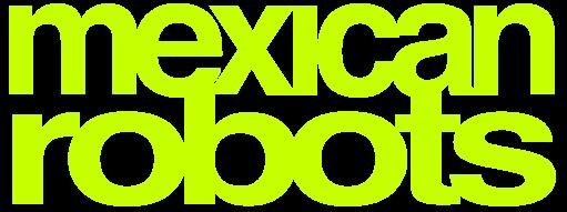 Mexican Robots