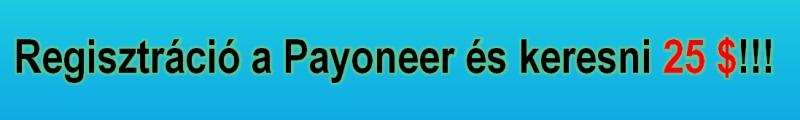 Payoneer Magyarország - Regisztráció és keresni 25 $.