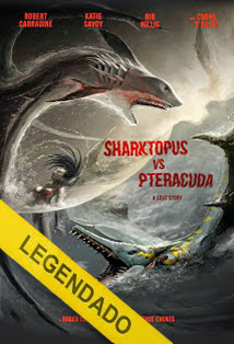 Sharktopus vs. Pteracuda – Legendado
