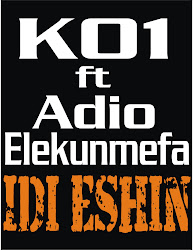 K01 ft Adio Elekunmefa-IDI ESHIN (Dirty Version)