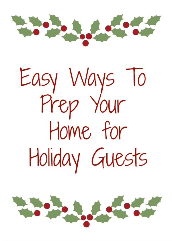 Easy Ways To Prep Your Home For Holiday Guests #HolidaysConFamilia #ad