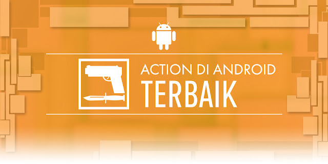 download Game-Action-Terbaik-Di-Android-2015