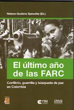 El último año de las FARC. Conflicto, guerrilla y búsqueda de paz en Colombia