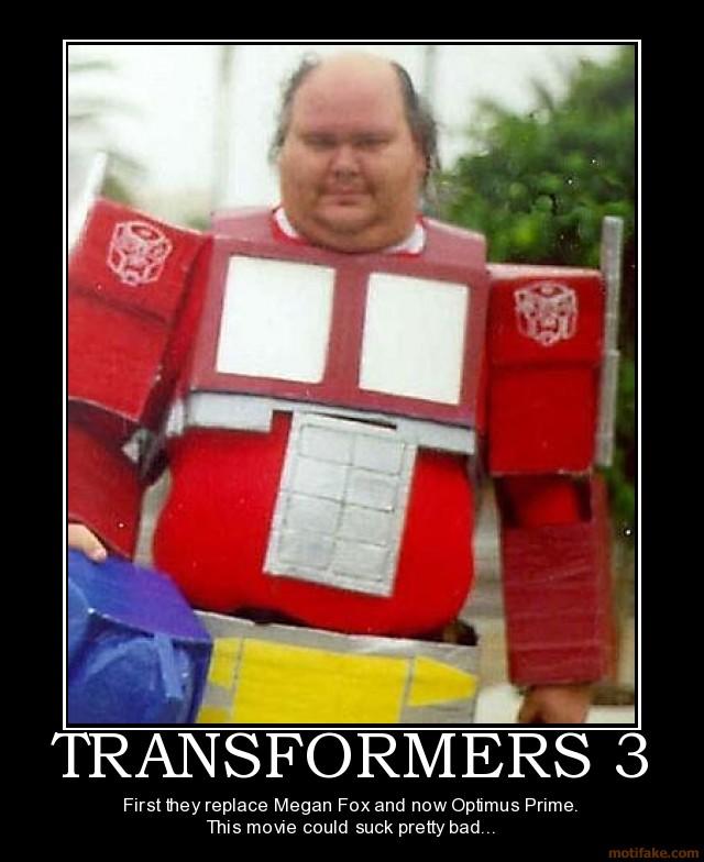 http://2.bp.blogspot.com/-LLm7X-NEzxs/ThFD5yjTAbI/AAAAAAAAAEA/FjNJtQU1rI4/s1600/transformers-3-demotivational-poster-1279805738.jpg