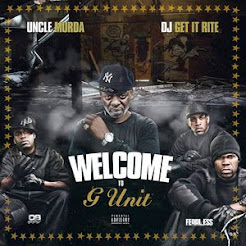 WELCOME TO G UNIT UNCLE MURDA DJ GET IT RITE