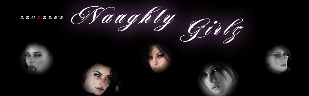 Render8's Naughty Girlz