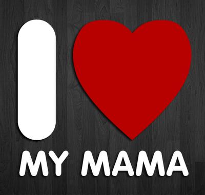 I Love You Mama