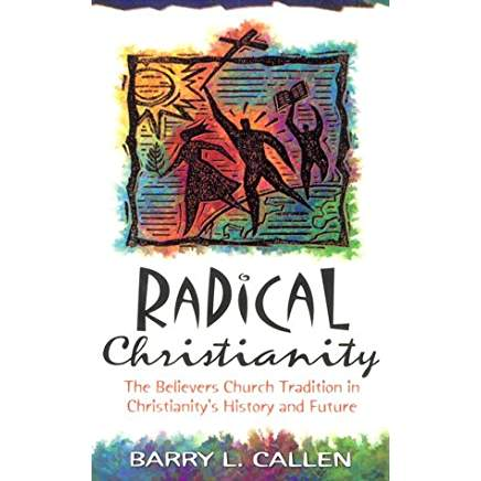 Radical Christianity by Barry Callen