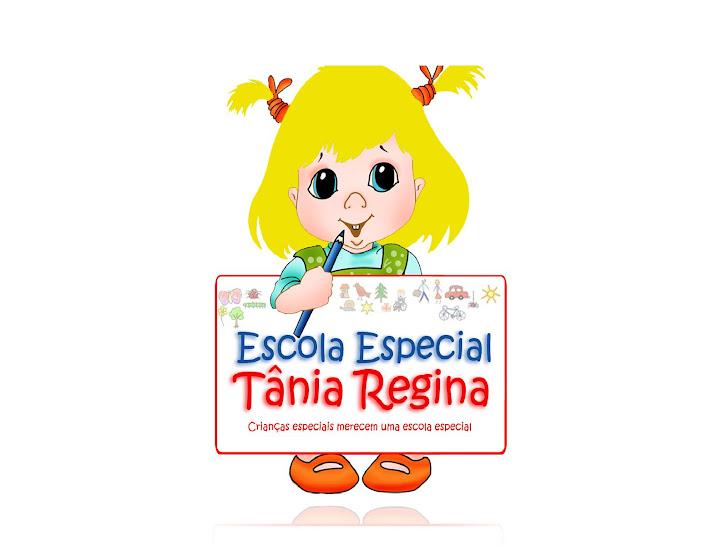 ESCOLA ESPECIAL TÂNIA REGINA -