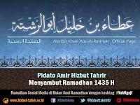 Pidato Amir Hizbut Tahrir Syeikh Atha' bin Khalil Abu ar-Rasytah Menyambut Ramadhan 1435 H