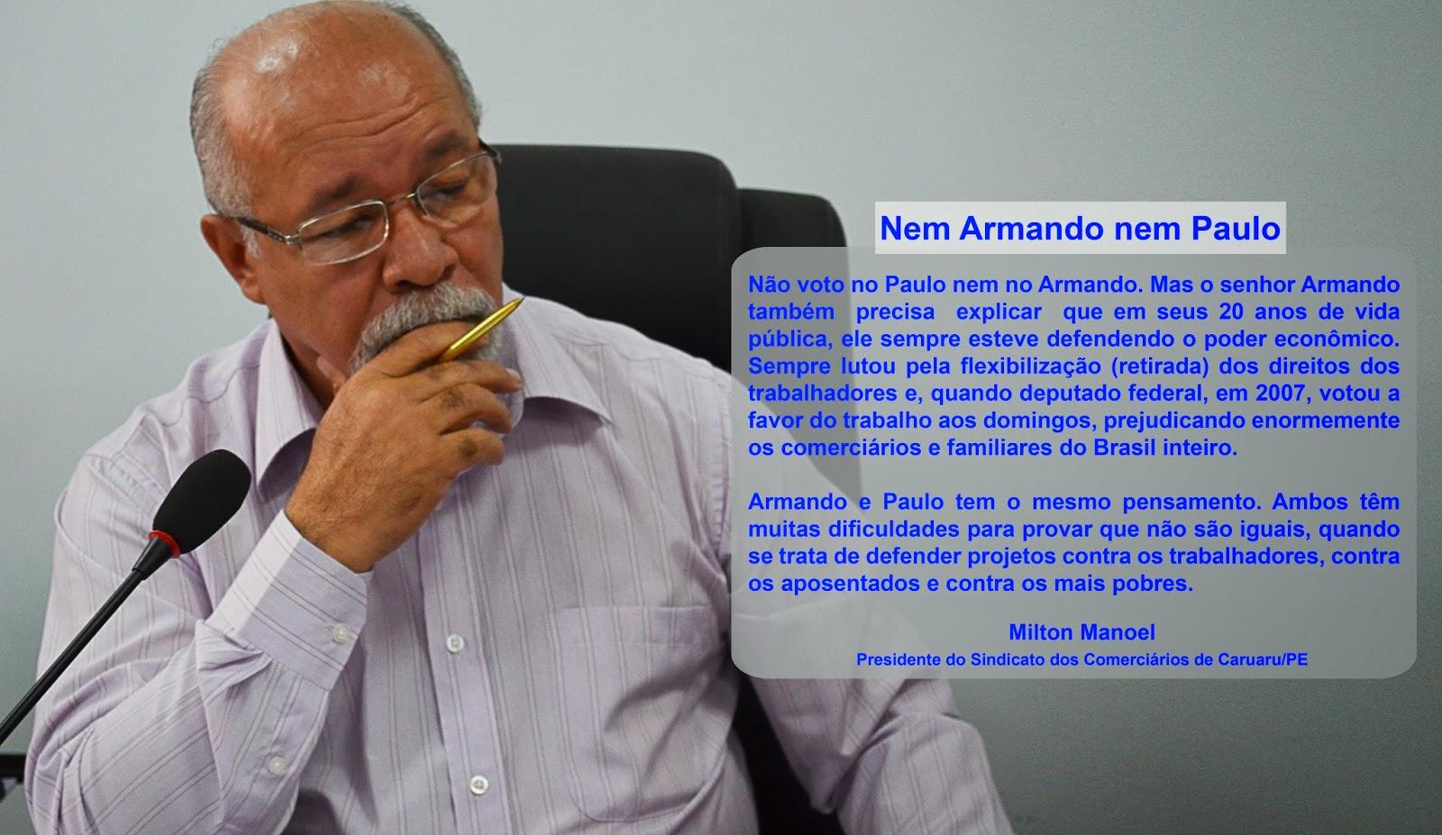 Opinião: Nem Armando nem Paulo