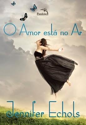 O amor está no ar * Jennifer Echols
