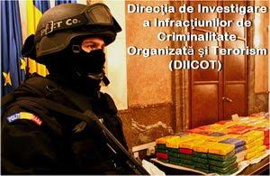 Direcţia de Investigare a Infracţiunilor de Criminalitate Organizată şi Terorism (DIICOT)