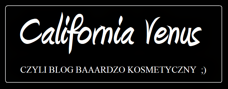 CALIFORNIA VENUS - baaardzo kosmetycznie  ;)