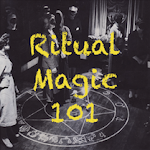 NEW SERIES! - Ritual Magic 101