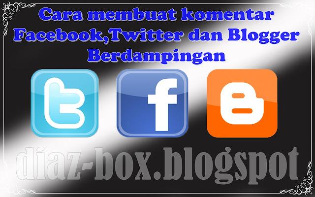 Cara Membuat Komentar Facebook,Blog,dan Twitter Berdampingan