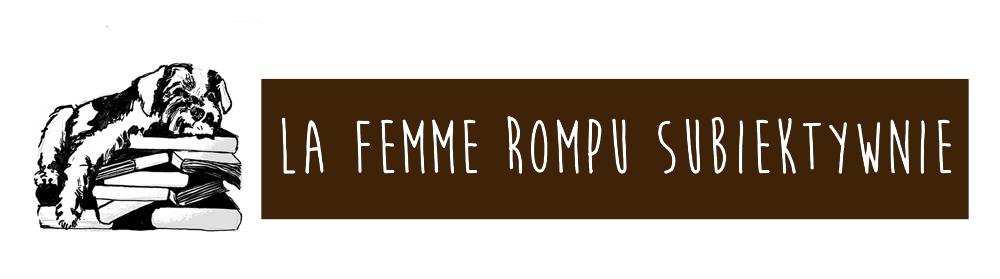 La Femme Rompu subiektywnie