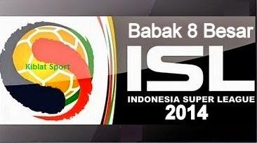 Jadwal & Hasil Pertandingan Babak 8 Besar ISL, Selasa 21 Oktober 2014