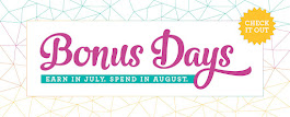BONUS DAYS / July 1 - 31