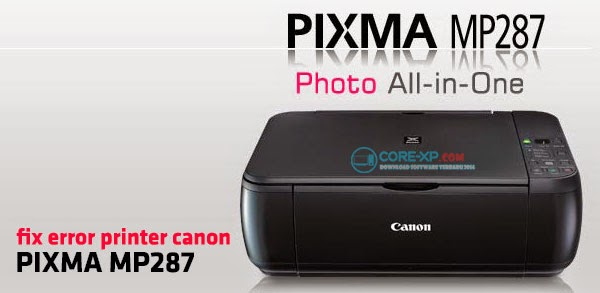Cara Mengatasi Error 5b00 P07 Pada Printer Canon Mp287 Core Xp