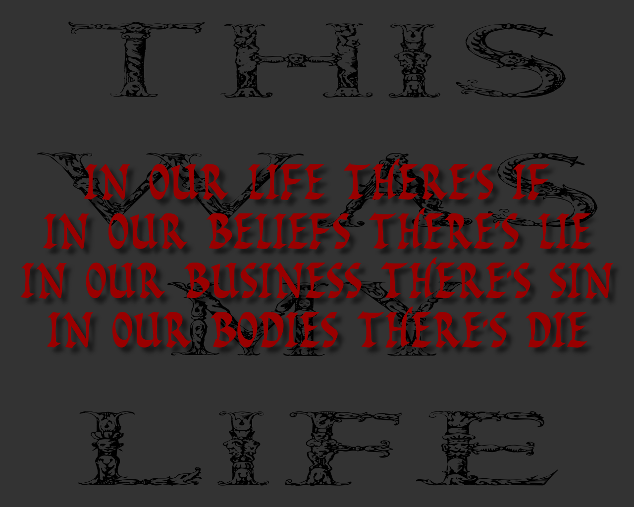 http://2.bp.blogspot.com/-LR3Gb4pdbHI/TaubHAAZGeI/AAAAAAAAAI0/-lPvdX-VgeY/s1600/This_Was_My_Life_Megadeth_Song_Lyric_Quote_in_Text_Image_1280x1024_Pixels.png
