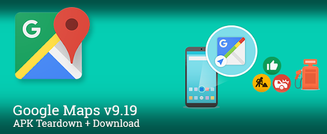 Google Maps v9.19 Released with New Driving Mode, Traffic Updates and More New Features : Download APK