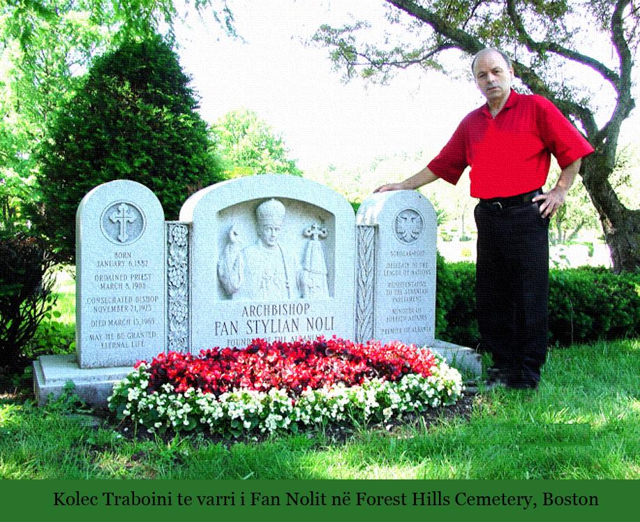 Kolec Traboini në Forest Hills Cemetery në Boston, pranë varrit të Fan S. Nolit.