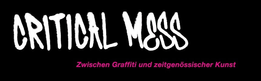 Critical Mess - Zwischen Graffiti und zeitgenössischer Kunst
