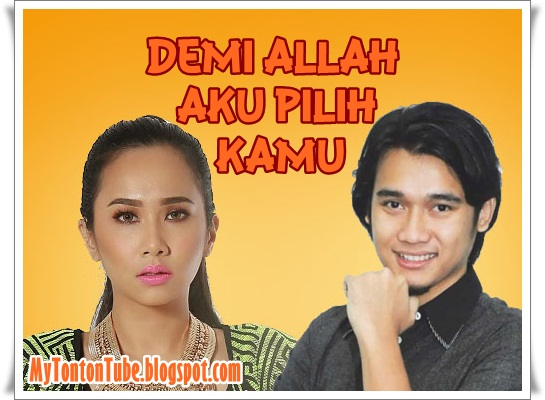 Drama Demi Allah, Aku Pilih Kamu (2015) TV3 - Full Episode