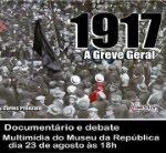 """DOCUMENTÁRIO """"1917, A GREVE GERAL"""". DIA 23 ÀS 18H - RIO DE JANEIRO"""