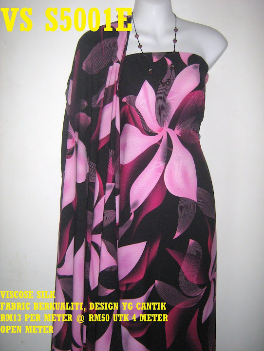 VS 5001E: VISCOSE SILK, FABRIC BERKUALITI & CANTIK