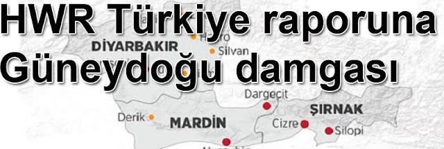 HWR Türkiye raporuna Güneydoğu damgası
