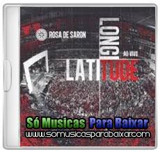lagitude+logitude CD Rosa de Saron – Latitude, Longitude (Ao Vivo) (2013)