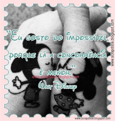 Recadinho de Sucesso para compartilhar no Facebook e Orkut com frase de Walt Disney