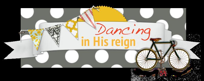 Dancing In His Reign