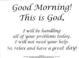 Good Morning.. This is God.