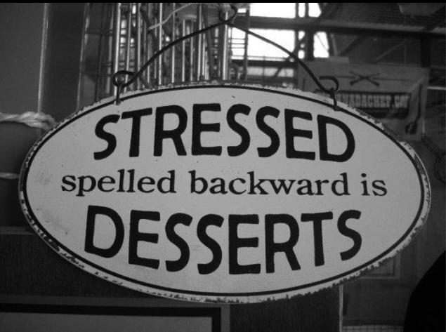stressed and dessert