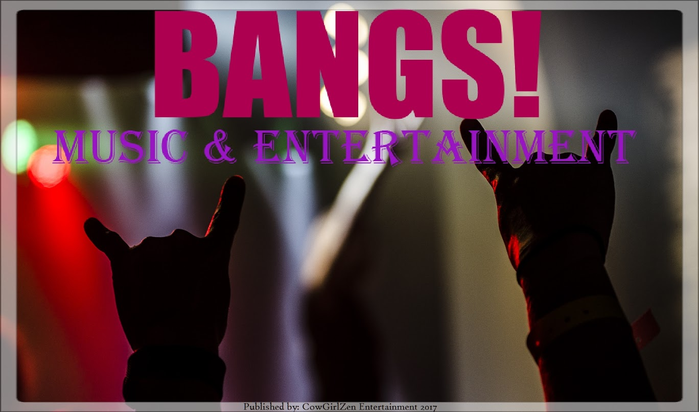 <b><big><center>BANGS!</center></big></b><center>Music &amp; Entertainment</center>