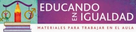 http://www.educandoenigualdad.com/