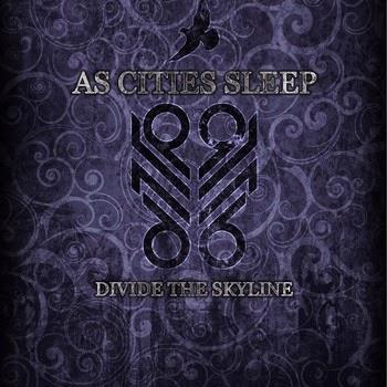 As Cities Sleep - Divide The Skyline [EP] (2013)