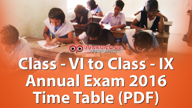 Examination Time Table or Schedule for school students of Odisha who are Studying in Class 6th (VI), 7th (VII), 8th (VIII) and 9th (IX) under Odisha (Orissa) Secondary School Teachers Association (OSSTA) - PDF download in odia and english