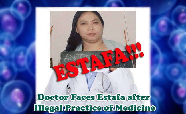 Doctor Faces Estafa after Illegal Practice of Medicine