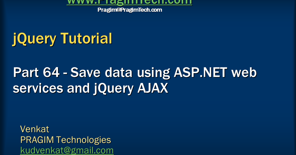 ... video tutorial: Save data using asp.net web services and jquery ajax
