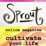 I READ SPROUTMAGAZINE,  a monthly indie publication with art and heart.