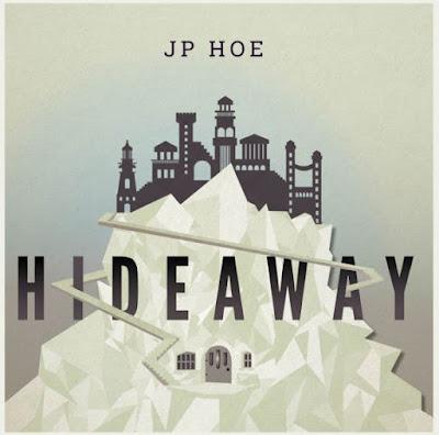JP Hoe - Hideaway