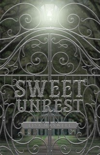 Cover Reveal and Giveaway: Sweet Unrest by Lisa Maxwell