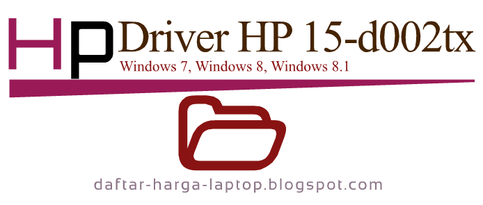 Driver HP 15-d002tx 64bit Windows Lengkap