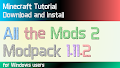 HOW TO INSTALL<br>All the Mods 2 Modpack [<b>1.11.2</b>]<br>▽